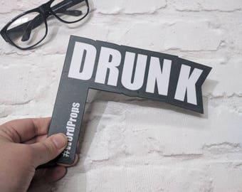 DRUNK - Wordprop Photo Booth Prop  013-049