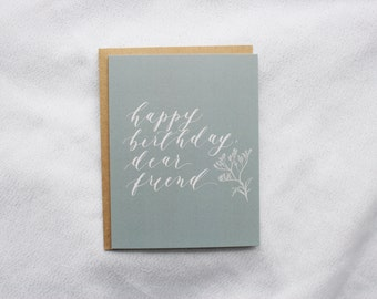 Happy Birthday Dear Friend - Birthday / Friend / Dear Friend / Botanical Card