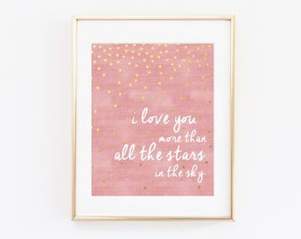 I Love You More than All the Stars in the Sky Nursery Wall Art Printable INSTANT DOWNLOAD, Gold Star Baby Shower Gift, Bedroom Decor, Print