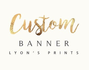 Custom Banner SIGN design, birthday party, wedding, baby shower, party, event, corporate, graduation, prom