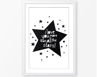 I love you more than all the stars,inspirational quote,kids room poster,digital file,typography,black and white,nursery decor,baby wall art
