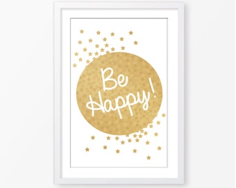 Be happy gold kids poster,kids wall art,inspirational quote,baby gift,printable file,baby quote,nursery quote,nursery decor,kids poster