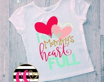 i make mommys heart full. girls shirt. mothers day shirt. baby girl