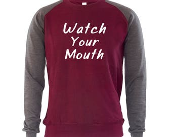 Watch Your Mouth Mens Jumper Sweatshirt Funny Humour Fun Cool Saying Quotes Top