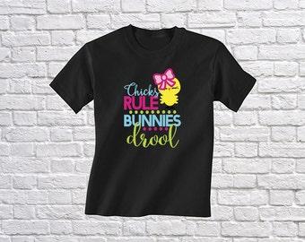 Girls Easter Shirt - Chicks Rule Bunnies Drool - Cute Easter T-Shirt - Easter Bunny Tshirt - First Easter Outfit - Easter Bunny Outfit