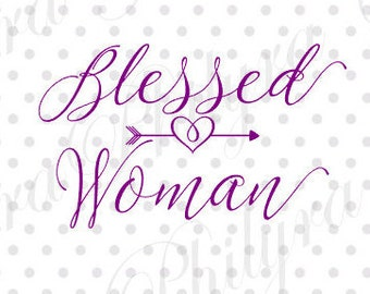 Blessed Woman, printable, Svg, Christmas Svg, Digital Cutting File, PDF