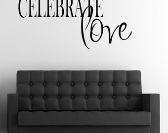 Celebrate Love Wall Decal Custom Made Customize Size Color and more Customized Wall Stickers and Custom Wall Decals