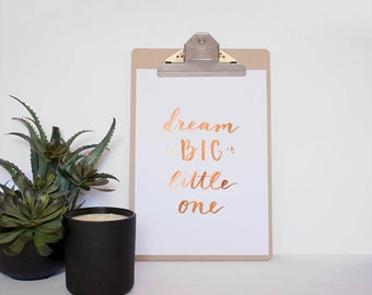 Nursery Wall Art - Dream Big Little One - Real Foil Print - Unframed Print -Prints for Nursery - Gifts for Baby Shower - Nursery Prints