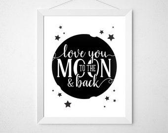 Love You to the Moon and Back Print, Kid Room Art, Nursery Print, Digital Poster, Nursery Quote, 24x36 Poster, Moon Art, Girl Room, Boy Room