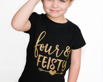 Four and Feisty - Fourth Birthday - Four Year Old - Glitter Birthday Shirt - FOUR - Birthday Girl Shirt - Birthday Shirts - Birthday Outfit