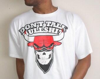 Vintage Don't Talk Bulls**t T-Shirt