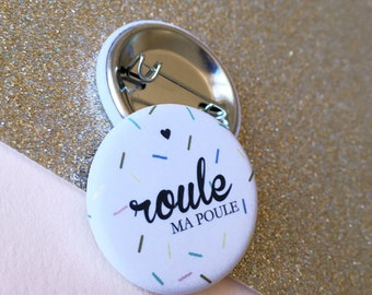 """Badge """"Roule ma poule"""" 32mm soft touch"""