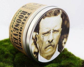 Theodore Roosevelt-Scented Candle | AKA Teddy Roosevelt | 16 oz tin | Funny History Buff Gift | Political and Presidential
