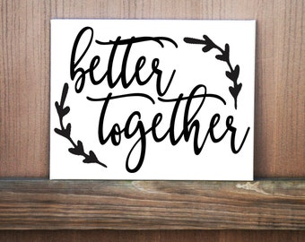 Better Together Sign, Love Quote Sign, Home Decor, Wedding Gift, Wedding Decor, Engagement Gift, Gift For Parents, Couple Gift, Love Canvas