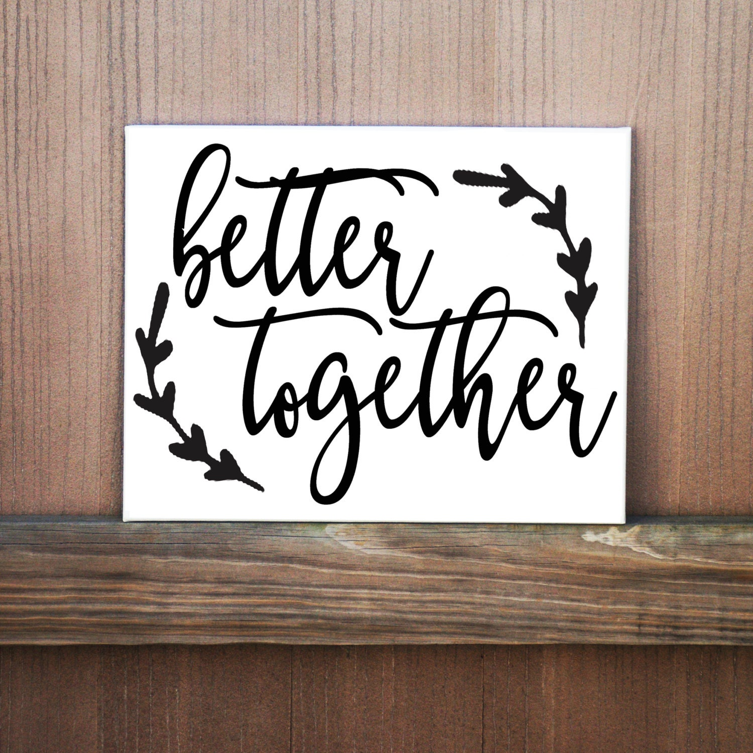 Love Decor Signs: Better Together Sign Love Quote Sign Home Decor Wedding