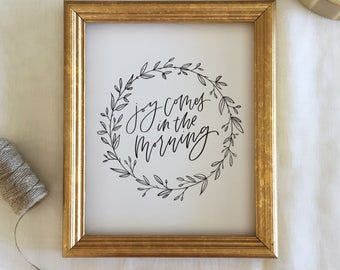 Handlettered 'Joy Comes in the Morning' Print