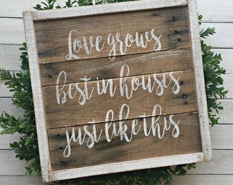 Love Grows Best in Houses Just Like This | Pallet Sign | Wood Sign | Rustic Wood Sign | Farmhouse Decor | Rustic Home Decor | Framed Sign