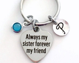Sister Key Chain, Sisters KeyChain, Gift for Sister Gift, Always my sister forever my friend, Sister Keyring Birthstone Initial Personalized