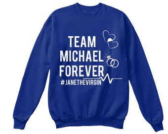 Team Michael Sweatshirt: Jane The Virgin