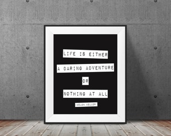 Printable Poster, Life is Either A Daring Adventure or Nothing At All, Typography, Helen Keller, Motivational poster, Inspirational quote