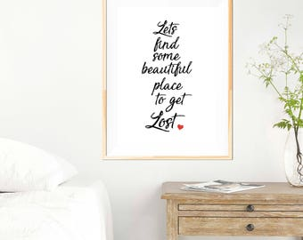 Lets Find Some Beautiful Place to get Lost - Travel Quote - Motivational Poster - Typography Design - Minimalist - Black and White