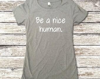 Be A Nice Human Shirt - Anti Bullying Shirt