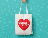 Mama Tried // 100% Natural Cotton Canvas Tote Bag