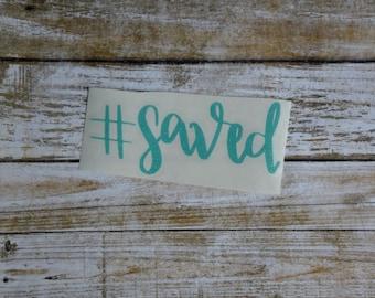 Saved Decal Saved Sticker #Saved Christian Decal Christian Sticker