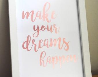Make Your Dreams Happen - foil print