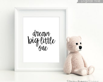 Dream big little one print, Nursery prints, Nursery printables, Baby gift, Nursery signs, Baby room wall, Dream big little one sign, digital