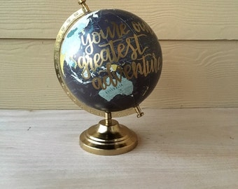 Custom Globe | Calligraphy Globe | You're Our Greatest Adventure | Hand Painted Globe | Hand Lettered | Travel | Nursery Decor | Home Decor