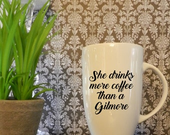 She Drinks More Coffee Than A Gilmore Adhesive Decal DIY Coffee Cup Tumbler Glass Decal Loralie Rory Gilmore Girls Mug Demitasse Espresso