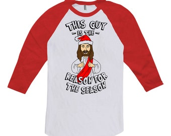 Funny Christmas Gift This Guy Is The Reason For The Season Holiday Outfits Jesus T Shirt Xmas Clothes Religious Christian Raglan Tee TGW-642