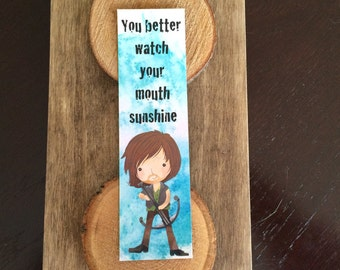 Daryl Bookmark - Quote - TWD - Watch Your Mouth Sunshine