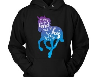 Horse Hoodie / Horse Clothing / Be Strong Blue / gift for horse lover / equestrian gift / horse clothes / hoody / Horse Apparel / Christian