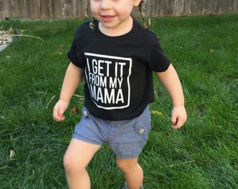 Get It From My Mama -- Kids Graphic Tee