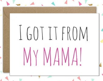 Mother's day card // I got it from my Mama // Mum's birthday card // Funny mother's day card // Thank you Mum //