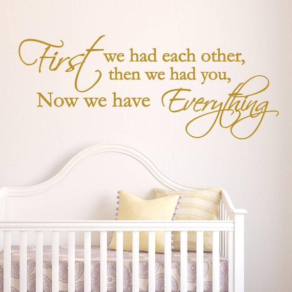 First We Had Each Other Wall Decal - Vinyl Lettering - Vinyl Wall Decal - Home Decor - Bedroom Ideas - Nursing Room Decor - Wall sticker