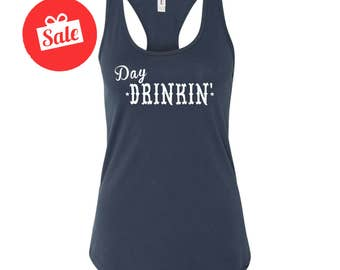 Day Drinkin' Tank Top. Brunch Top. Drinking Shirt. Sunday Funday. [D0158,D0163]