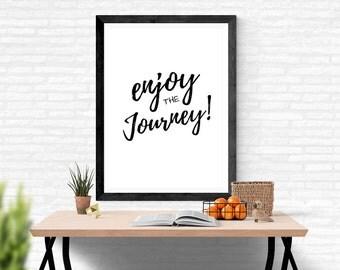 Enjoy The Journey, Motivational Print, Office Decor, Digital Print, Inspirational Quote, Home Decor