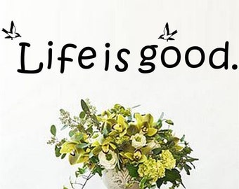 Live Is Good Vinyl Wall Decal Quote Sticker