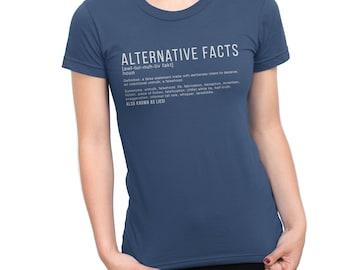 Alternative Facts Women's Tshirt | Alternative Facts are Lies TShirt | Anti-Trump TShirt