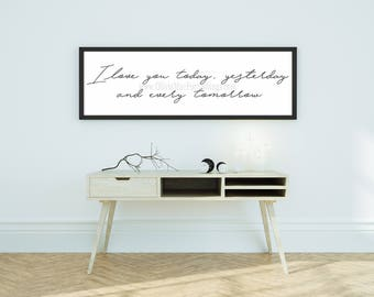 I love you today yesterday and every tomorrow - INSTANT DOWNLOAD Printable - Digital File ONLY | Black and White | Farmhouse | Home Decor |