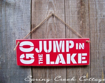 SALE!!! Signs, Go Jump In The Lake, Lake House Decor, Cabin, Home Decor, Wall Hangings, Wood Signs, Handpainted, Pallet Sign, Rustic
