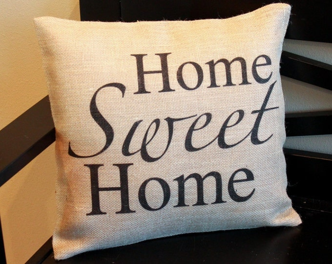 Featured listing image: Home Sweet Home burlap throw pillow for your entryway bench front porch rocking chair great wedding or housewarming gift
