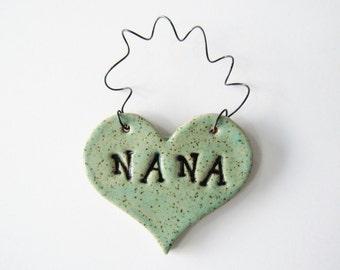 Nana Ornament - ceramic clay - heart shaped - personalized, handmade, ready to mail