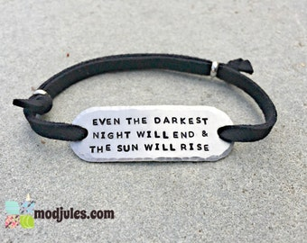 Les Miserables Jewelry, Les Mis Leather Bracelet, Hand Stamped Quote Jewelry, Even the Darkest Night Will End & The Sun Will Rise