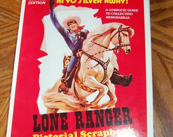 Vintage Book The Lone Ranger Pictorial Scrapbook: A Complete Guide to Collecting Memorabilia Paperback Second Edition 1988 by Lee Felbinger