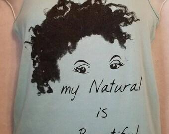 "Light Blue Natural Tank Top T Shirt / Light Blue ""My Natural is Beautiful"" and ""Natural Girl Tank Top"
