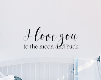 I Love You To The Moon And Back Vinyl Decal, Nursery Decor, Bedrooom Decal, Childrens Decor, Decal, Vinyl Sticker